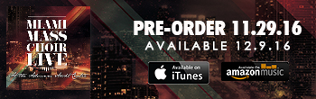 Miami Mass Choir - order now!
